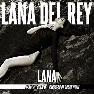 Lana Del Rey – Lana (featuring Jay-Z)