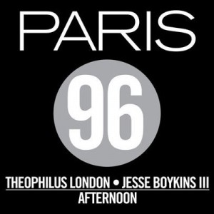 Paris 96 (Theophilus London x Jesse Boykins III) – Afternoon