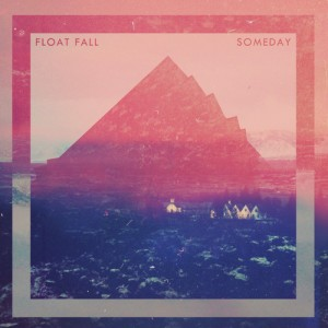 Float Fall – Someday