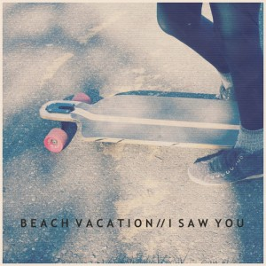 Beach Vacation – I Saw You