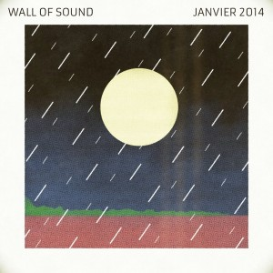 Wall Of Sound #15 | Janvier 2014 Playlist