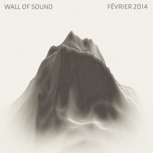 Wall Of Sound # 16 | Février 2014 Playlist