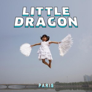 Little Dragon – Paris