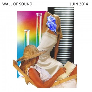 Wall Of Sound #20 | Juin 2014 Playlist